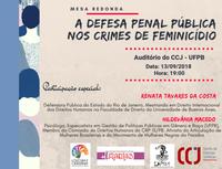 """Estão abertas as inscrições para a mesa redonda: """"A Defesa Penal Pública nos Crimes de Feminicídio"""", que será realizada no próximo dia 13, com início às 19 horas, no auditório do Centro de Ciências Jurídicas (CCJ), situado no campus de João Pessoa da Universidade Federal da Paraíba (UFPB)."""