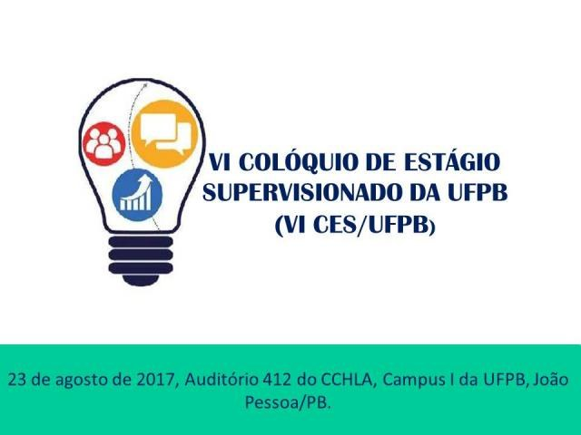 VI COLÓQUIO DE ESTÁGIO SUPERVISIONADO DA UFPB (VI CES/UFPB)