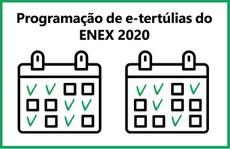 Progamação do ENEX 2020 - Atualização de e-tertúlias por área temática